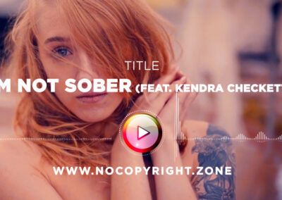 Clueless Kit – I'm Not Sober feat. Kendra Checketts ✅ No Copyright Zone (Original Video)