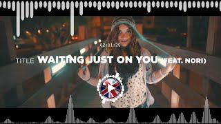 A Himitsu – Waiting Just on You feat. Nori ✅ No Copyright Zone (Unofficial video)