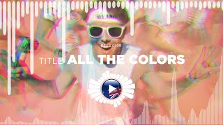 Dj Quads – All The Colors ✅ No Copyright Zone (Unofficial video)