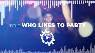 Kevin MacLeod – Who Likes to Party ✅ No Copyright Zone (Original Video)