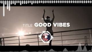 MBB – Good Vibes ✅ No Copyright Zone (Unofficial video)
