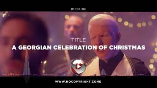 BERA – A Georgian Celebration of Christmas ✅ #NoCopyrightZone (Unofficial video)