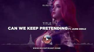 Omglosteve – Can We Keep Pretending ft. Jaime Deraz ✅ #NoCopyrightZone (Original Video)