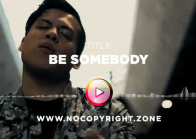Spencer X – Be Somebody ✅ #NoCopyrightZone /// 💲FREE TO MONETIZE!