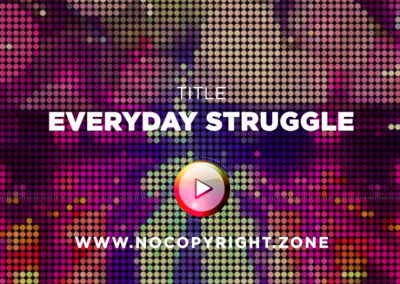 Christophermorrow – Everyday Struggle #NoCopyrightZone 💲FREE TO MONETIZE!
