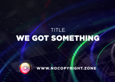 🎵 LiQWYD – We Got Something ✅ #NoCopyrightZone /// 💲FREE TO MONETIZE!